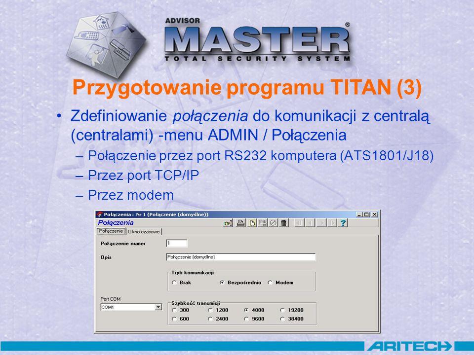 Zdefiniowanie połączenia do komunikacji z centralą (centralami) -menu ADMIN / Połączenia –Połączenie przez port RS232 komputera (ATS1801/J18) –Przez p