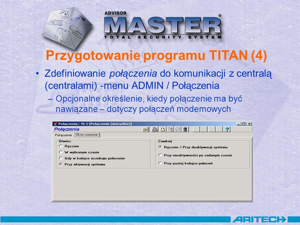 Zdefiniowanie połączenia do komunikacji z centralą (centralami) -menu ADMIN / Połączenia –Opcjonalne określenie, kiedy połączenie ma być nawiązane – d