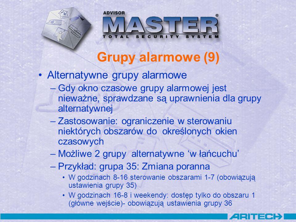 Grupy alarmowe (9) Alternatywne grupy alarmowe –Gdy okno czasowe grupy alarmowej jest nieważne, sprawdzane są uprawnienia dla grupy alternatywnej –Zas