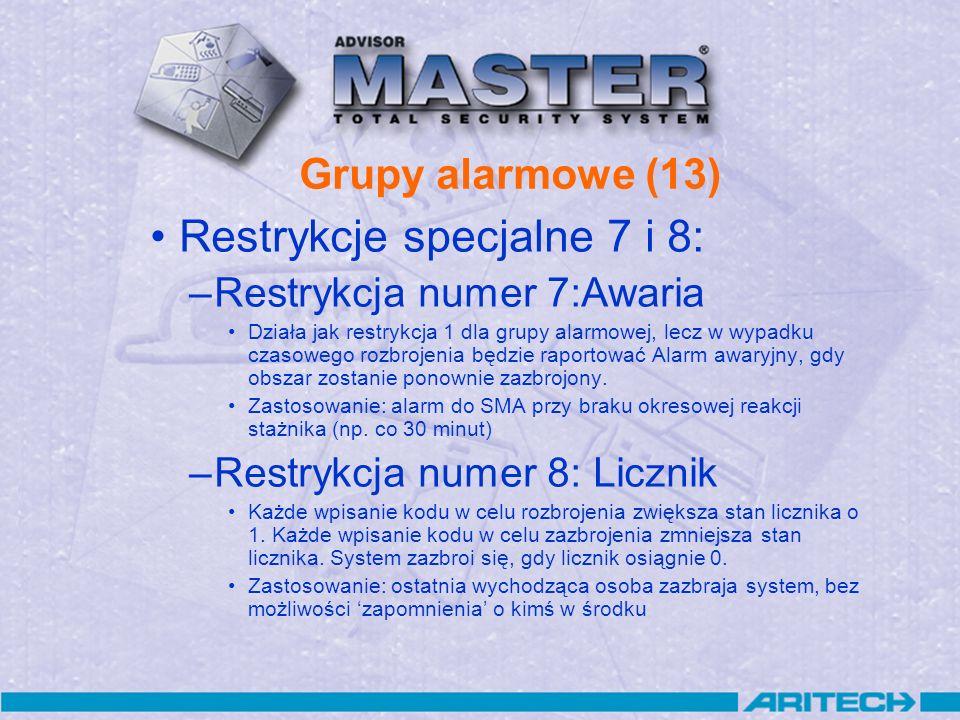 Grupy alarmowe (13) Restrykcje specjalne 7 i 8: –Restrykcja numer 7:Awaria Działa jak restrykcja 1 dla grupy alarmowej, lecz w wypadku czasowego rozbr