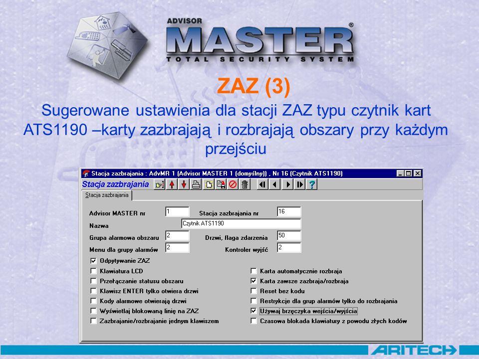ZAZ (3) Sugerowane ustawienia dla stacji ZAZ typu czytnik kart ATS1190 –karty zazbrajają i rozbrajają obszary przy każdym przejściu