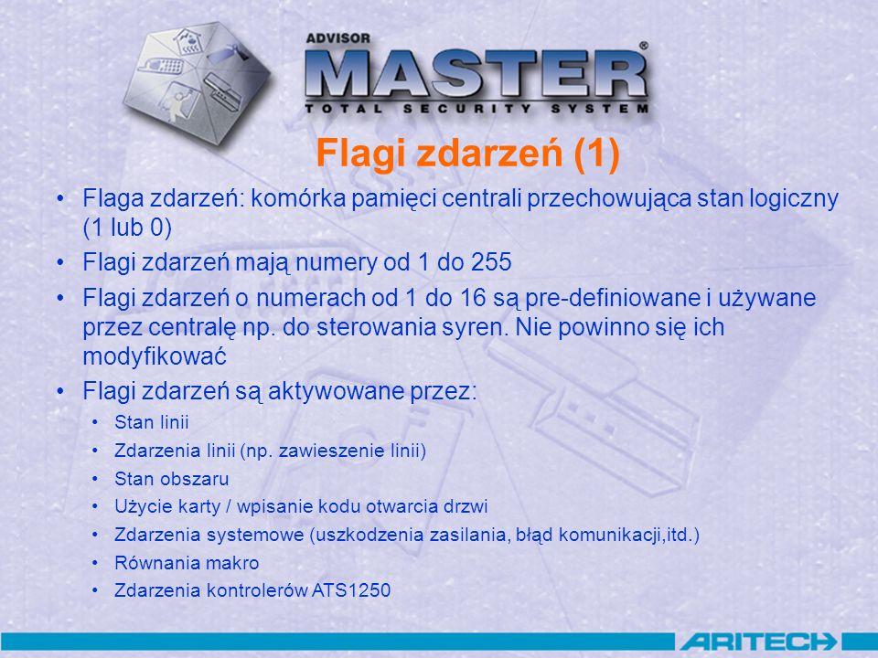 Flagi zdarzeń (1) Flaga zdarzeń: komórka pamięci centrali przechowująca stan logiczny (1 lub 0) Flagi zdarzeń mają numery od 1 do 255 Flagi zdarzeń o