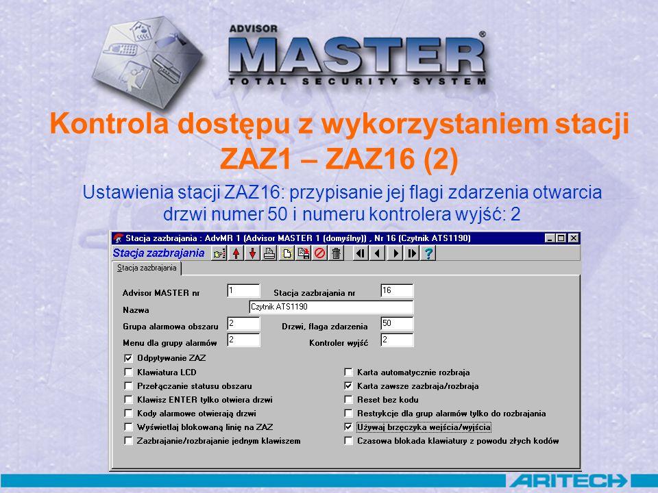 Kontrola dostępu z wykorzystaniem stacji ZAZ1 – ZAZ16 (2) Ustawienia stacji ZAZ16: przypisanie jej flagi zdarzenia otwarcia drzwi numer 50 i numeru ko
