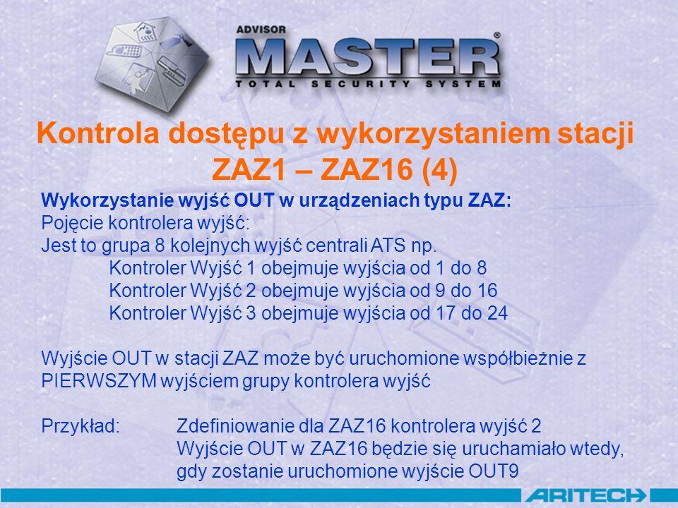 Kontrola dostępu z wykorzystaniem stacji ZAZ1 – ZAZ16 (4) Wykorzystanie wyjść OUT w urządzeniach typu ZAZ: Pojęcie kontrolera wyjść: Jest to grupa 8 k