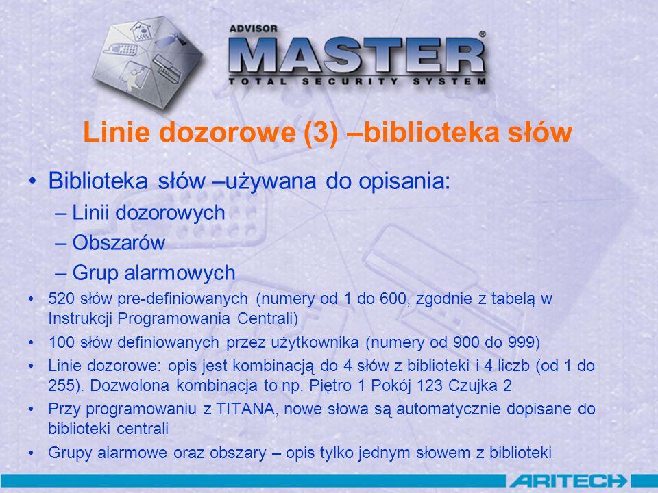 Linie dozorowe (3) –biblioteka słów Biblioteka słów –używana do opisania: –Linii dozorowych –Obszarów –Grup alarmowych 520 słów pre-definiowanych (num