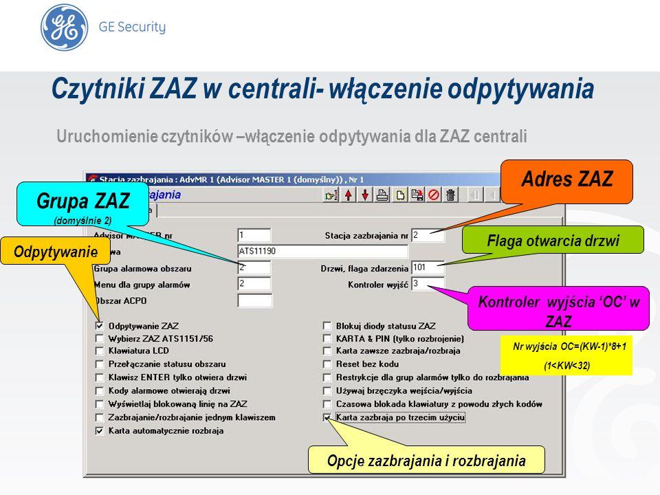 slide 10 Uruchomienie czytników –włączenie odpytywania dla ZAZ centrali Adres ZAZ Grupa ZAZ (domyślnie 2) Odpytywanie Opcje zazbrajania i rozbrajania
