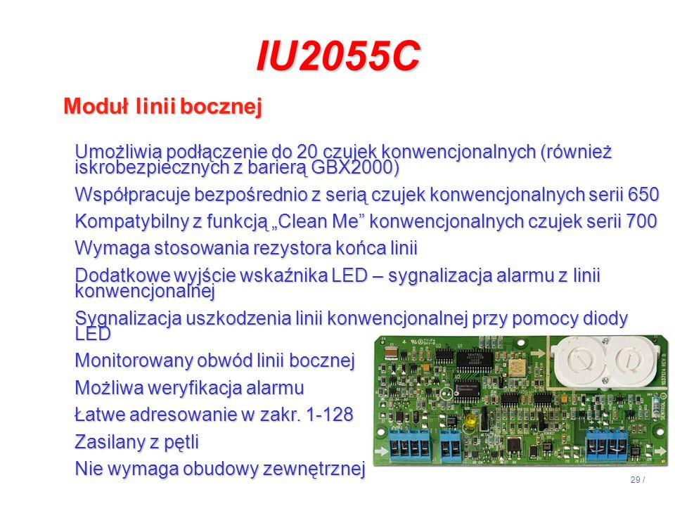 29 / Umożliwia podłączenie do 20 czujek konwencjonalnych (również iskrobezpiecznych z barierą GBX2000) Współpracuje bezpośrednio z serią czujek konwen