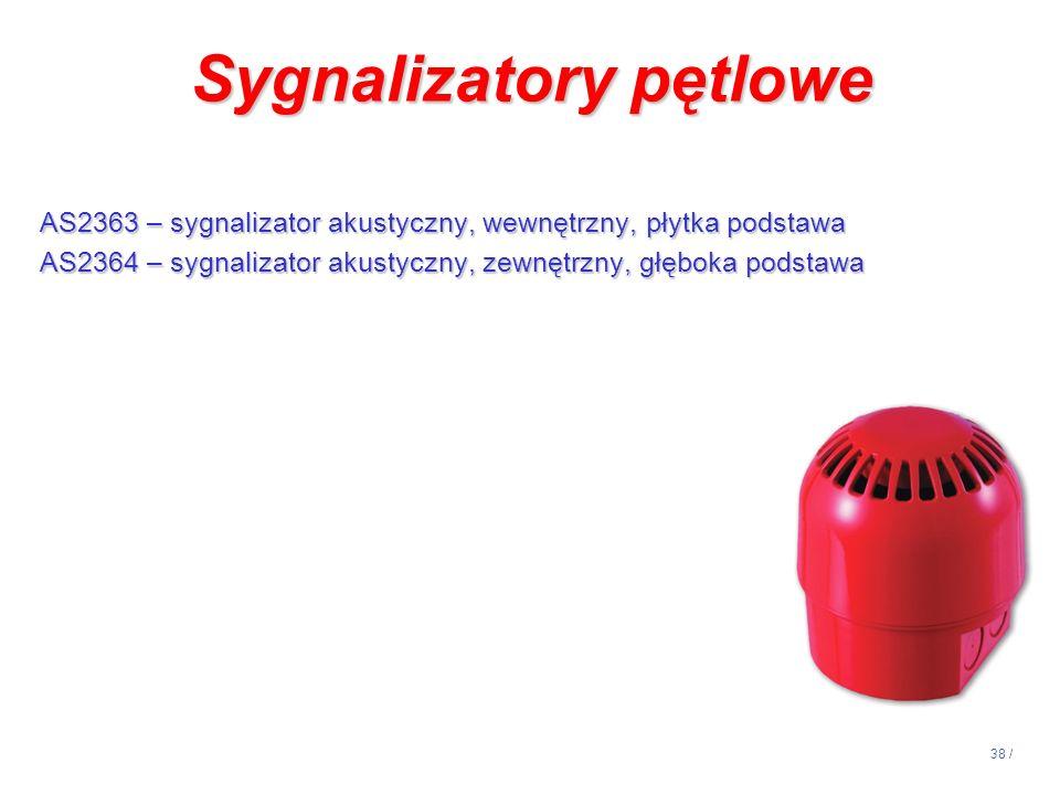 38 / Sygnalizatory pętlowe AS2363 – sygnalizator akustyczny, wewnętrzny, płytka podstawa AS2364 – sygnalizator akustyczny, zewnętrzny, głęboka podstaw