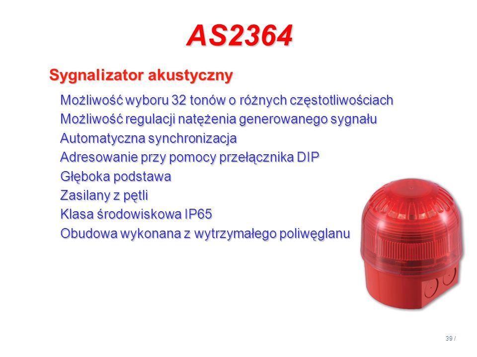 39 / AS2364 Możliwość wyboru 32 tonów o różnych częstotliwościach Możliwość regulacji natężenia generowanego sygnału Automatyczna synchronizacja Adres