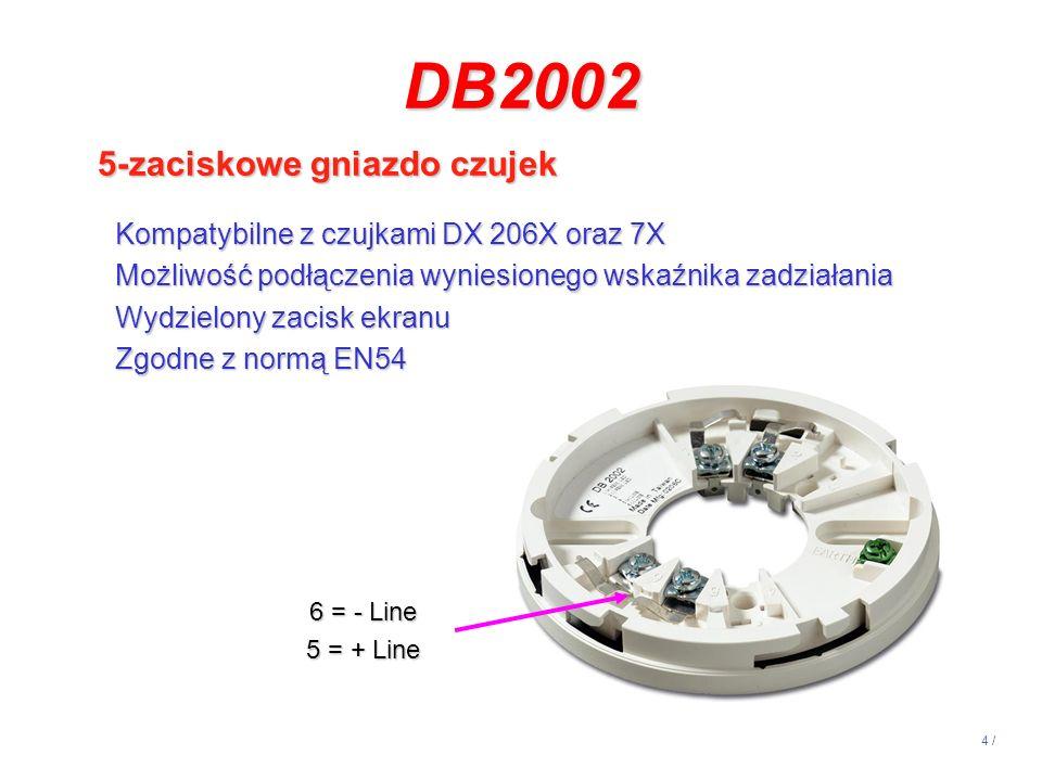 5 / DB2016 6-zaciskowe gniazdo z wbudowanym izolatorem zwarć Zabezpiecza przed zwarciem pętli eliminującym urządzenia Konieczność zachowania prawidłowej polaryzacji Kompatybilne z czujkami DX 206X oraz 7X Wydzielony zacisk ekranu Zadziałanie sygnalizowane diodą LED Zgodne z normą EN54