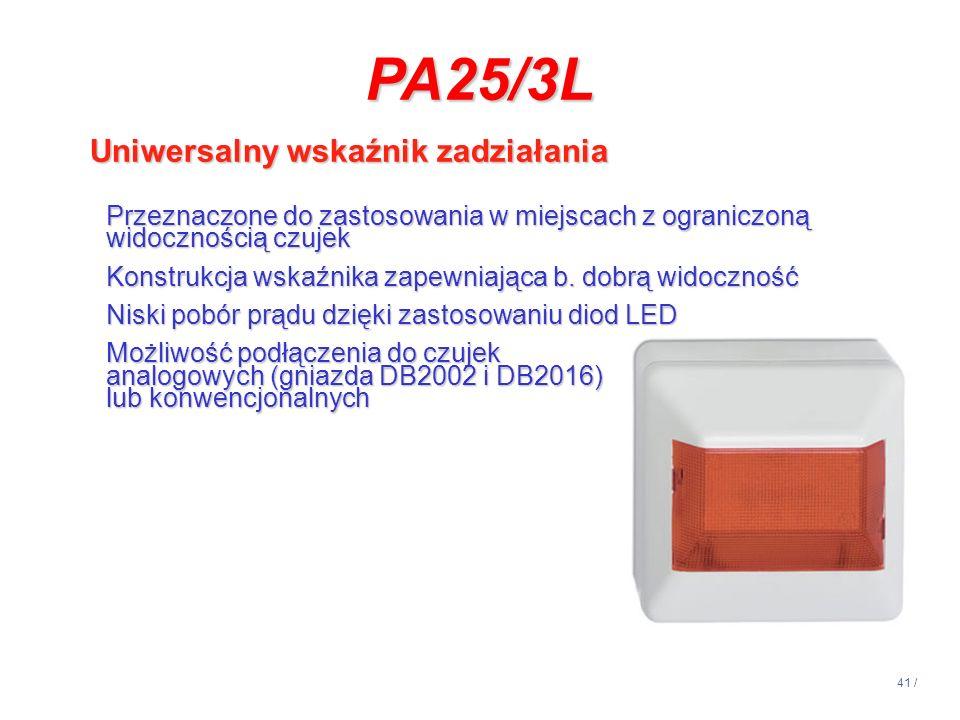41 / PA25/3L Uniwersalny wskaźnik zadziałania Przeznaczone do zastosowania w miejscach z ograniczoną widocznością czujek Konstrukcja wskaźnika zapewni