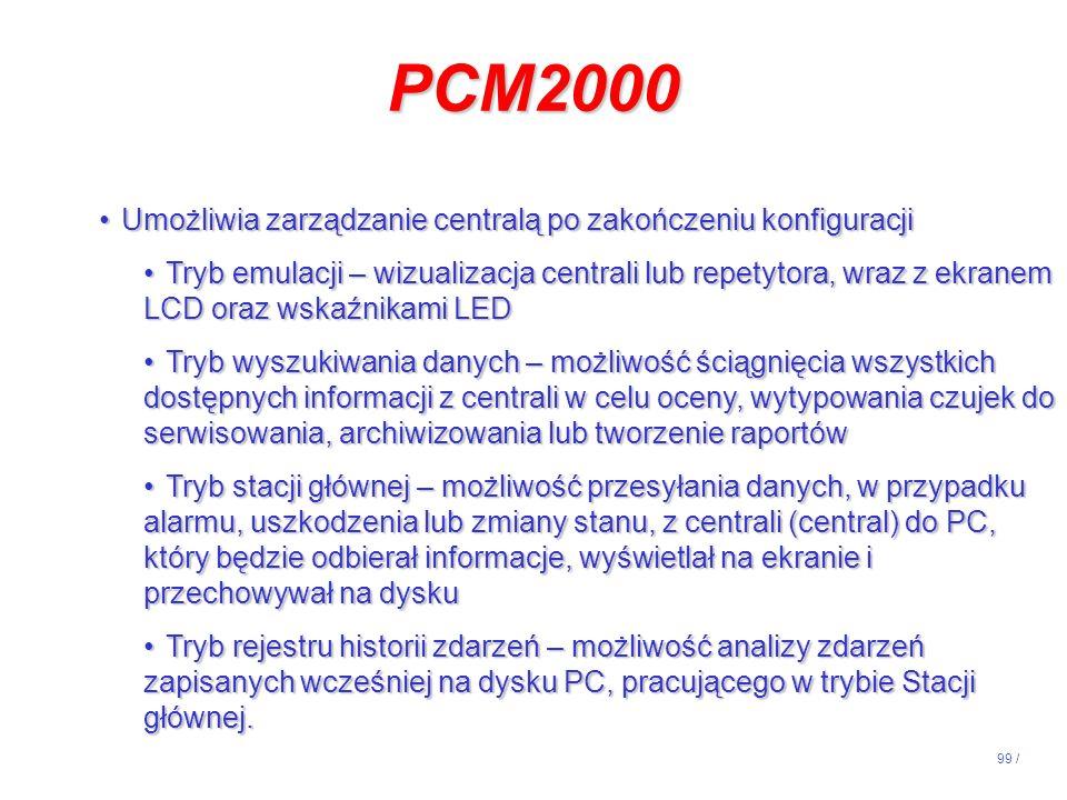 99 / PCM2000 Umożliwia zarządzanie centralą po zakończeniu konfiguracjiUmożliwia zarządzanie centralą po zakończeniu konfiguracji Tryb emulacji – wizu