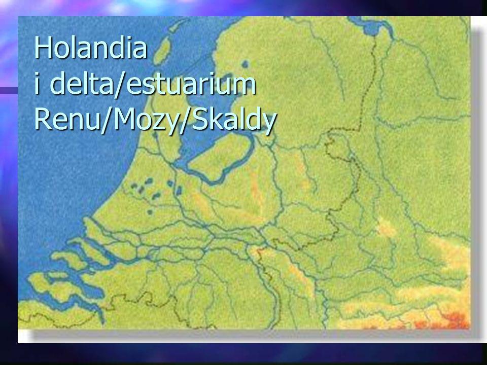 Holandia i delta/estuarium Renu/Mozy/Skaldy