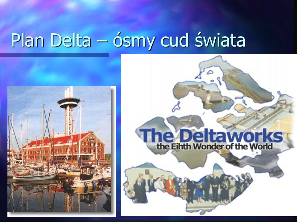 Plan Delta – ósmy cud świata