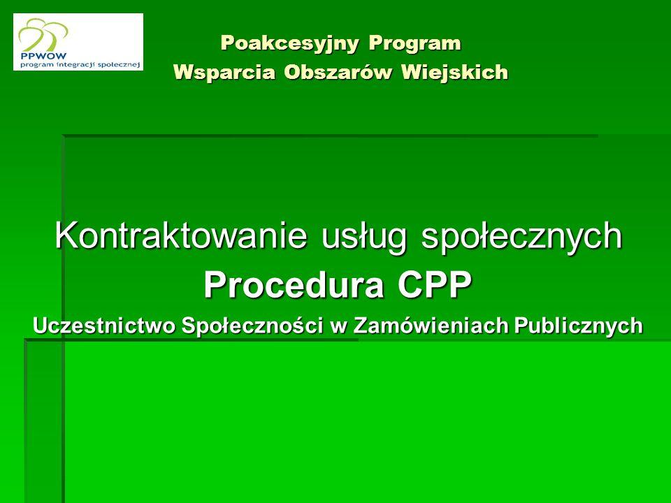 Poakcesyjny Program Wsparcia Obszarów Wiejskich Kontraktowanie usług społecznych Procedura CPP Uczestnictwo Społeczności w Zamówieniach Publicznych