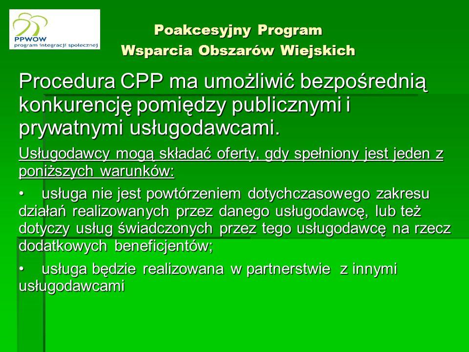 Poakcesyjny Program Wsparcia Obszarów Wiejskich Procedura CPP ma umożliwić bezpośrednią konkurencję pomiędzy publicznymi i prywatnymi usługodawcami.