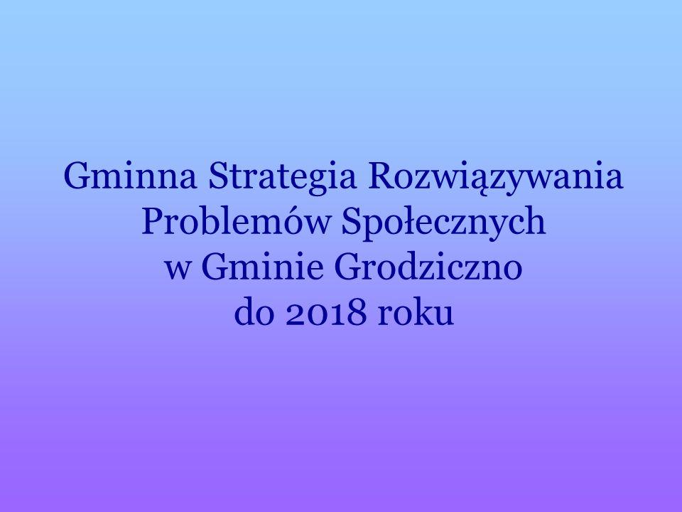 Gminna Strategia Rozwiązywania Problemów Społecznych w Gminie Grodziczno do 2018 roku