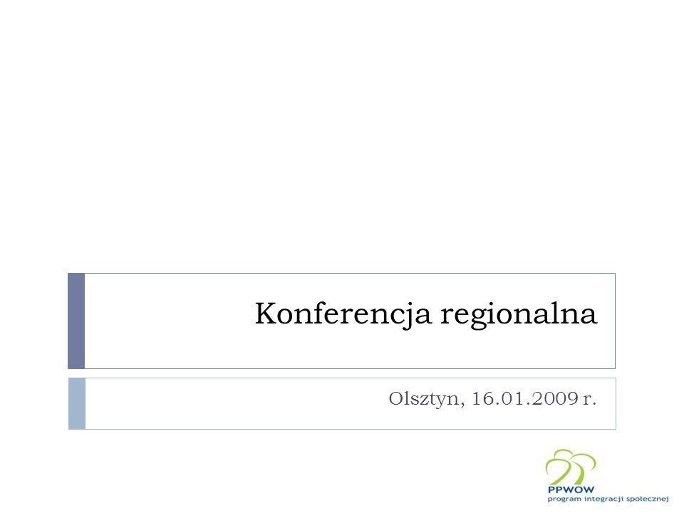 Konferencja regionalna Olsztyn, 16.01.2009 r.
