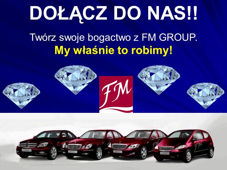 Twórz swoje bogactwo z FM GROUP. My właśnie to robimy! DOŁĄCZ DO NAS!!
