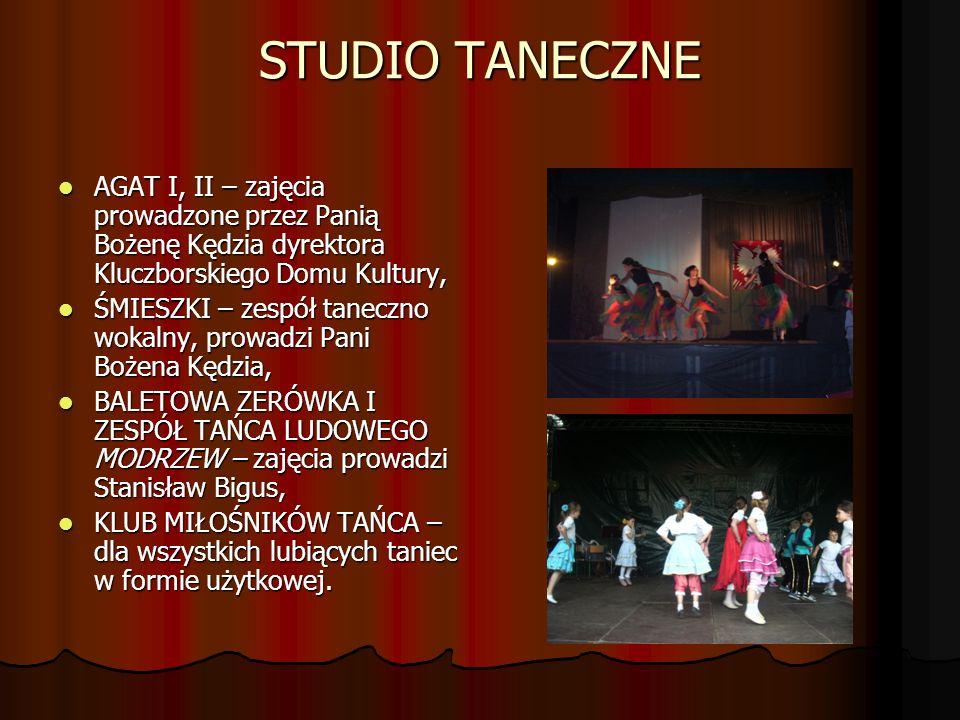 STUDIO TANECZNE AGAT I, II – zajęcia prowadzone przez Panią Bożenę Kędzia dyrektora Kluczborskiego Domu Kultury, AGAT I, II – zajęcia prowadzone przez