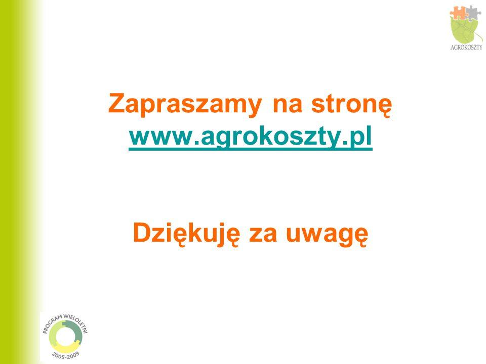 Zapraszamy na stronę www.agrokoszty.pl Dziękuję za uwagę www.agrokoszty.pl