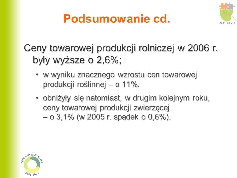 Podsumowanie cd. Ceny towarowej produkcji rolniczej w 2006 r.