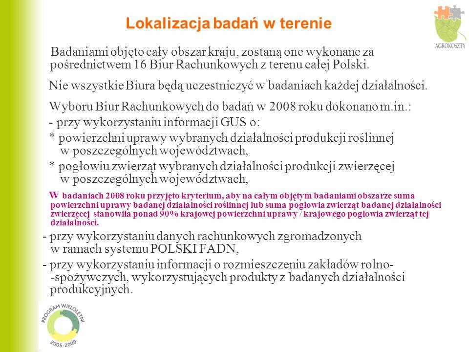 Badaniami objęto cały obszar kraju, zostaną one wykonane za pośrednictwem 16 Biur Rachunkowych z terenu całej Polski. Nie wszystkie Biura będą uczestn