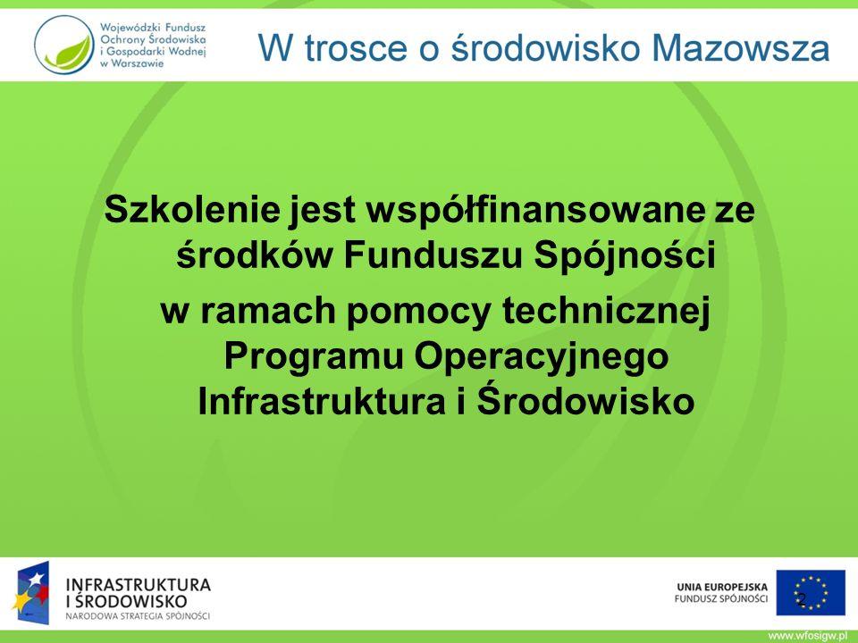 Szkolenie jest współfinansowane ze środków Funduszu Spójności w ramach pomocy technicznej Programu Operacyjnego Infrastruktura i Środowisko 2