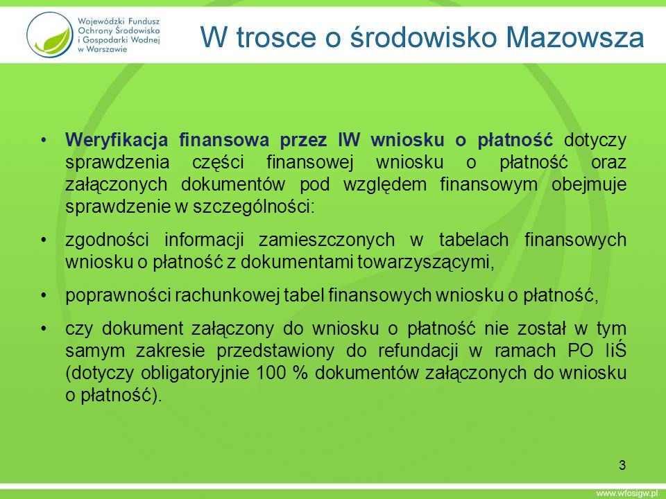 Weryfikacja finansowa przez IW wniosku o płatność dotyczy sprawdzenia części finansowej wniosku o płatność oraz załączonych dokumentów pod względem fi