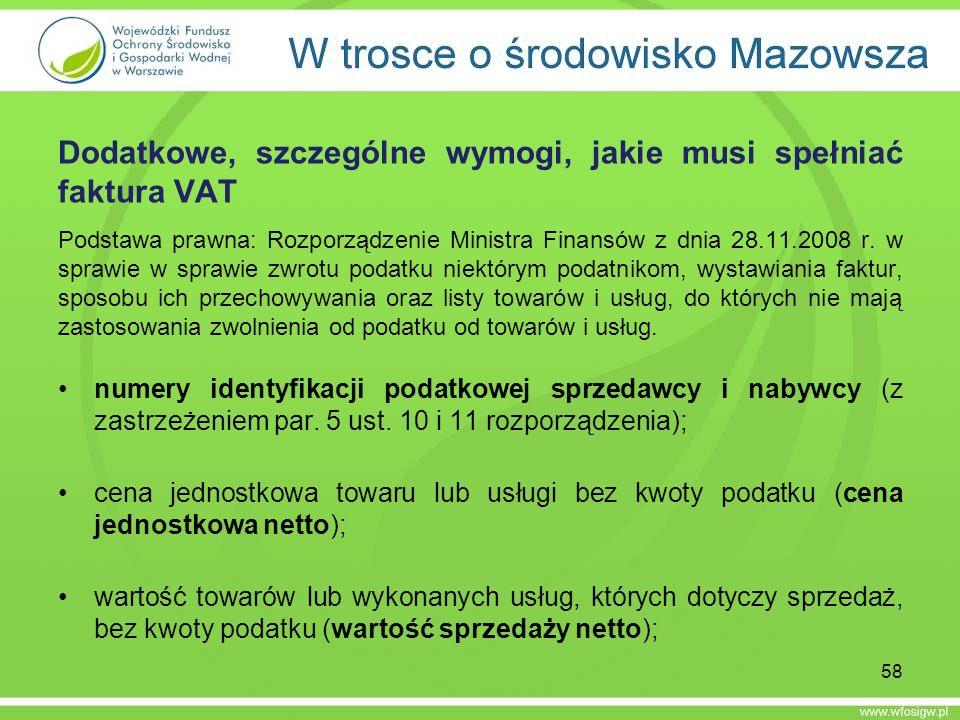Dodatkowe, szczególne wymogi, jakie musi spełniać faktura VAT Podstawa prawna: Rozporządzenie Ministra Finansów z dnia 28.11.2008 r. w sprawie w spraw