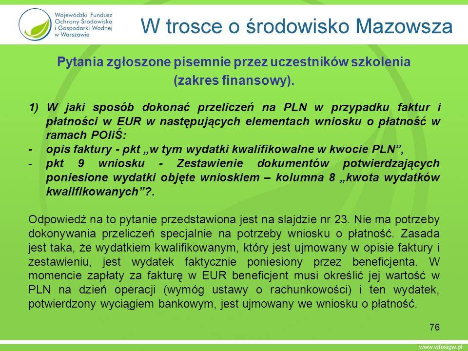 Pytania zgłoszone pisemnie przez uczestników szkolenia (zakres finansowy). 1) W jaki sposób dokonać przeliczeń na PLN w przypadku faktur i płatności w