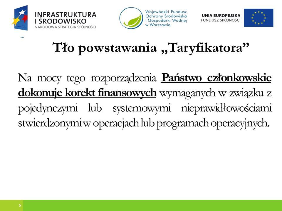 7 Tło powstawania Taryfikatora Dokument wyjściowy dla taryfikatorów: COCOF 07/0037/03 z dnia z dnia 29/11/2007 r.