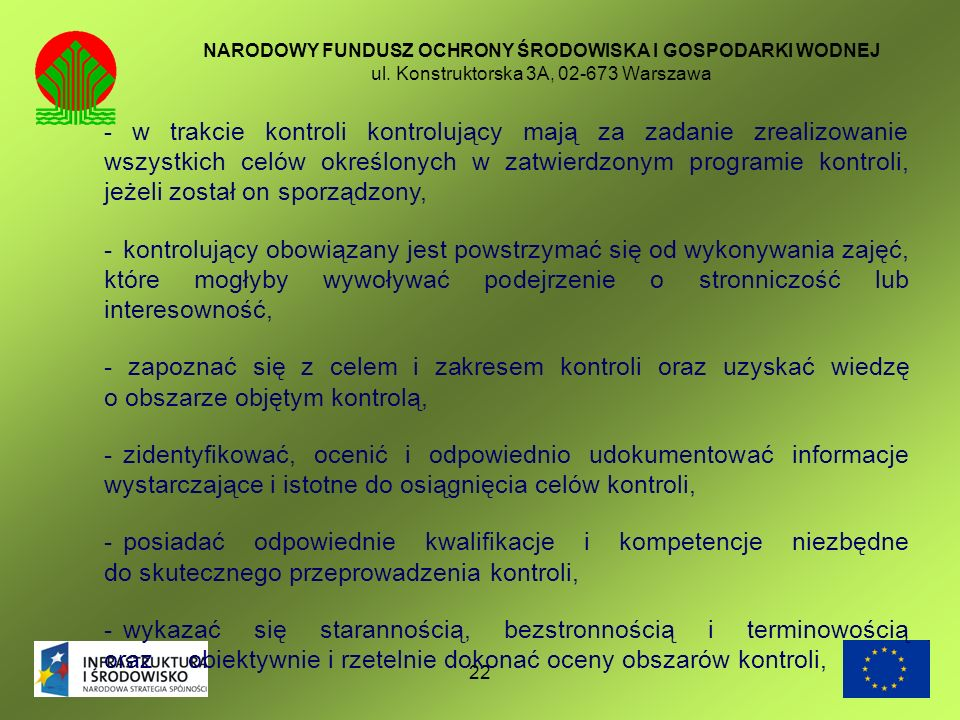 22 NARODOWY FUNDUSZ OCHRONY ŚRODOWISKA I GOSPODARKI WODNEJ ul. Konstruktorska 3A, 02-673 Warszawa - w trakcie kontroli kontrolujący mają za zadanie zr
