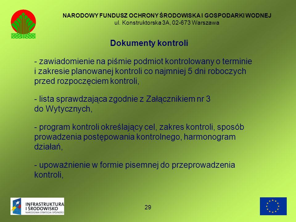 29 NARODOWY FUNDUSZ OCHRONY ŚRODOWISKA I GOSPODARKI WODNEJ ul. Konstruktorska 3A, 02-673 Warszawa Dokumenty kontroli - zawiadomienie na piśmie podmiot