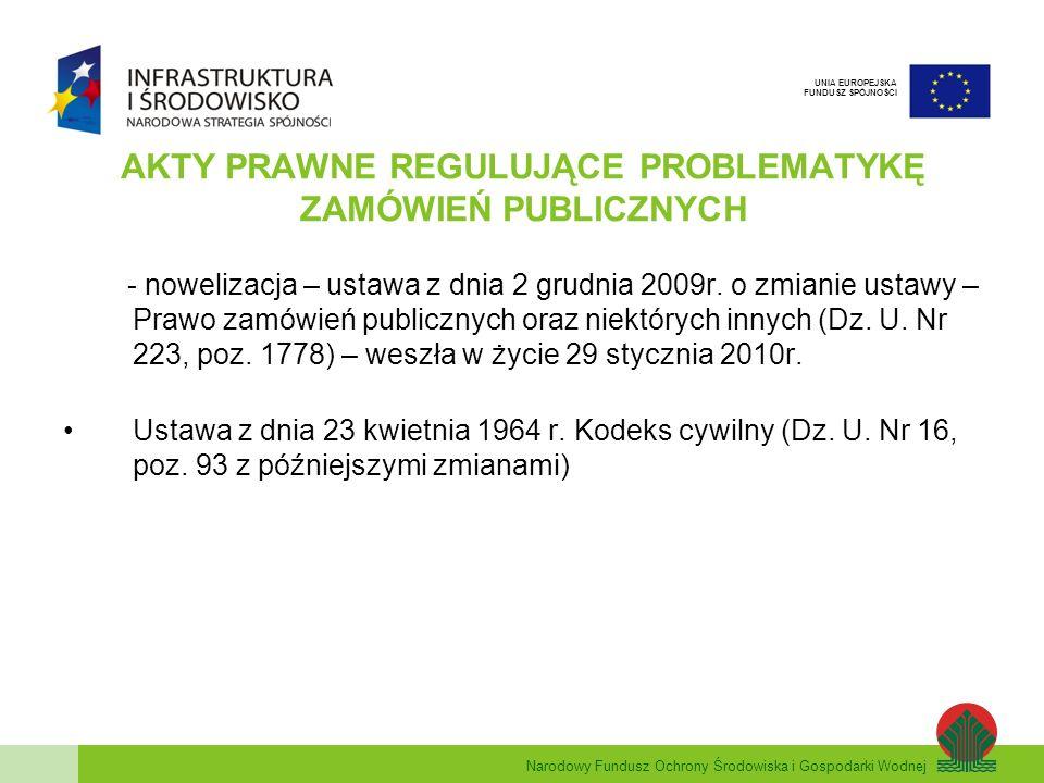 Narodowy Fundusz Ochrony Środowiska i Gospodarki Wodnej UNIA EUROPEJSKA FUNDUSZ SPÓJNOŚCI PODSTAWY PRAWNE Procedury negocjacyjne bez publikacji ogłoszenia o zamówieniu.