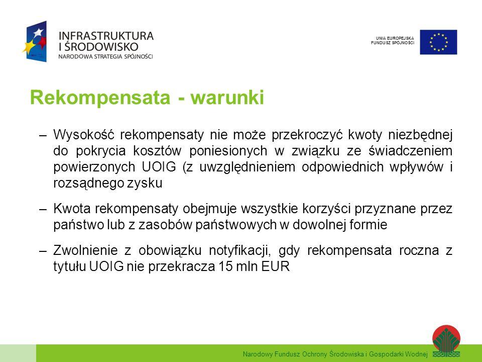 Narodowy Fundusz Ochrony Środowiska i Gospodarki Wodnej UNIA EUROPEJSKA FUNDUSZ SPÓJNOŚCI Wniosek o dofinansowanie, pkt G.1 Jeśli dofinansowanie stanowi pomoc publiczną, należy zaznaczyć TAK W tabeli należy podać jako całkowitą kwotę przyznanej pomocy państwa wartość łącznej przewidywanej pomocy publicznej w formie rekompensaty Całkowity koszt projektu inwestycyjnego powinien być równy kwocie podanej w pkt H.1 wniosku (kolumna A, wiersz 12)