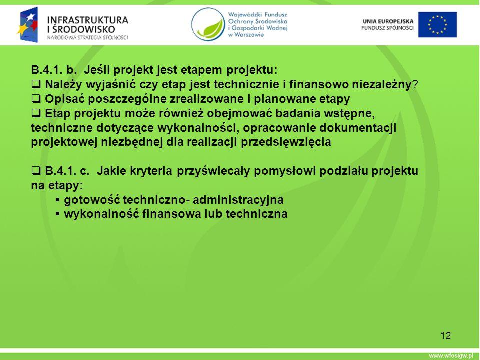12 B.4.1. b. Jeśli projekt jest etapem projektu: Należy wyjaśnić czy etap jest technicznie i finansowo niezależny? Opisać poszczególne zrealizowane i