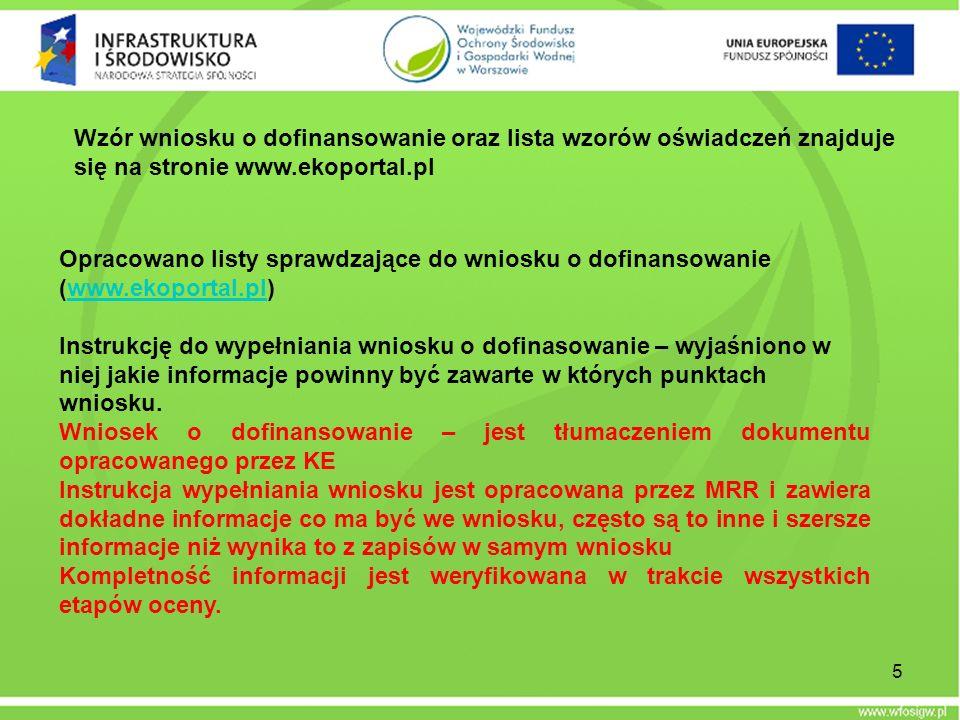 Wzór wniosku o dofinansowanie oraz lista wzorów oświadczeń znajduje się na stronie www.ekoportal.pl Opracowano listy sprawdzające do wniosku o dofinan