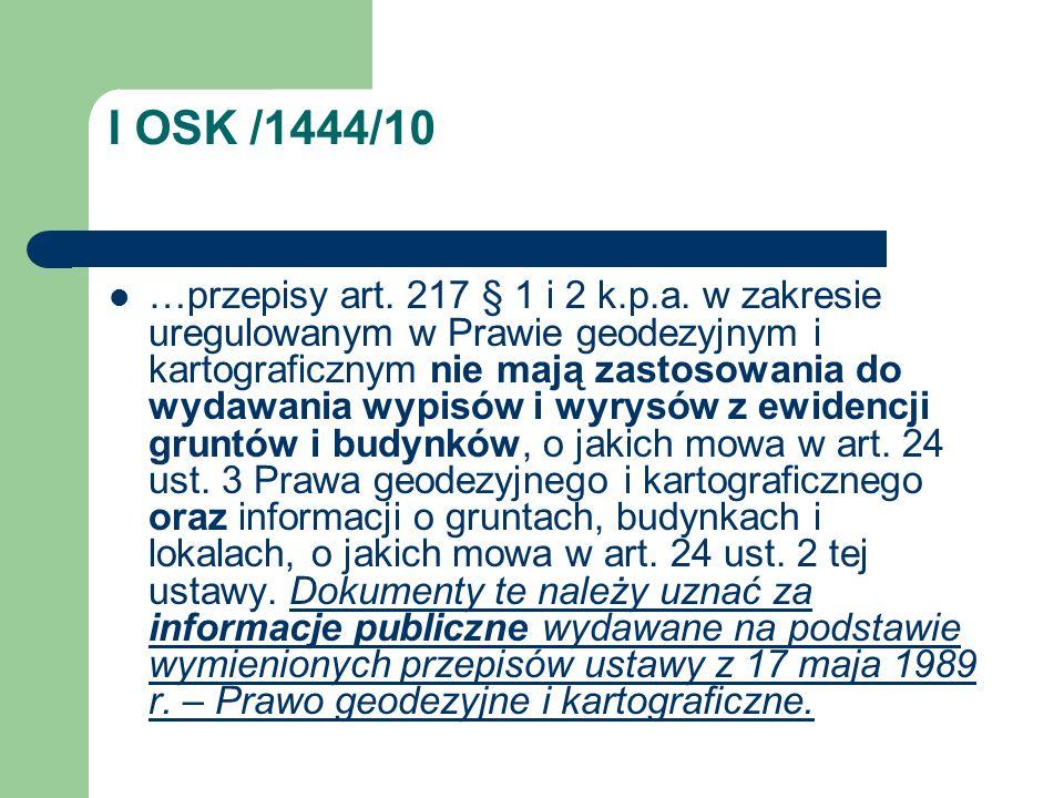 I OSK /1444/10 …przepisy art. 217 § 1 i 2 k.p.a. w zakresie uregulowanym w Prawie geodezyjnym i kartograficznym nie mają zastosowania do wydawania wyp