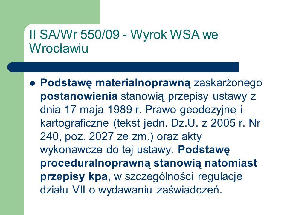 II SA/Wr 550/09 - Wyrok WSA we Wrocławiu Podstawę materialnoprawną zaskarżonego postanowienia stanowią przepisy ustawy z dnia 17 maja 1989 r. Prawo ge