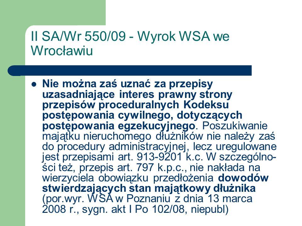 II SA/Wr 550/09 - Wyrok WSA we Wrocławiu Nie można zaś uznać za przepisy uzasadniające interes prawny strony przepisów proceduralnych Kodeksu postępow