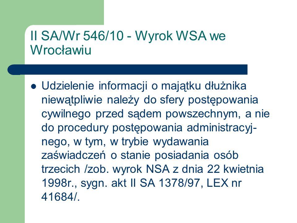 II SA/Wr 546/10 - Wyrok WSA we Wrocławiu Udzielenie informacji o majątku dłużnika niewątpliwie należy do sfery postępowania cywilnego przed sądem pows