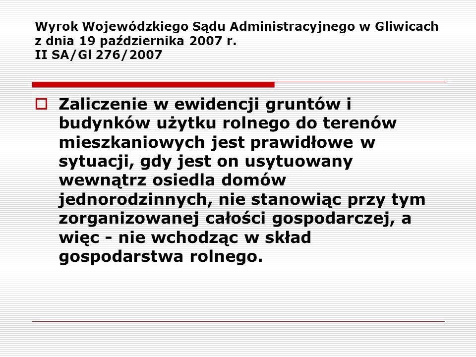 Wyrok Wojewódzkiego Sądu Administracyjnego w Gliwicach z dnia 19 października 2007 r. II SA/Gl 276/2007 Zaliczenie w ewidencji gruntów i budynków użyt