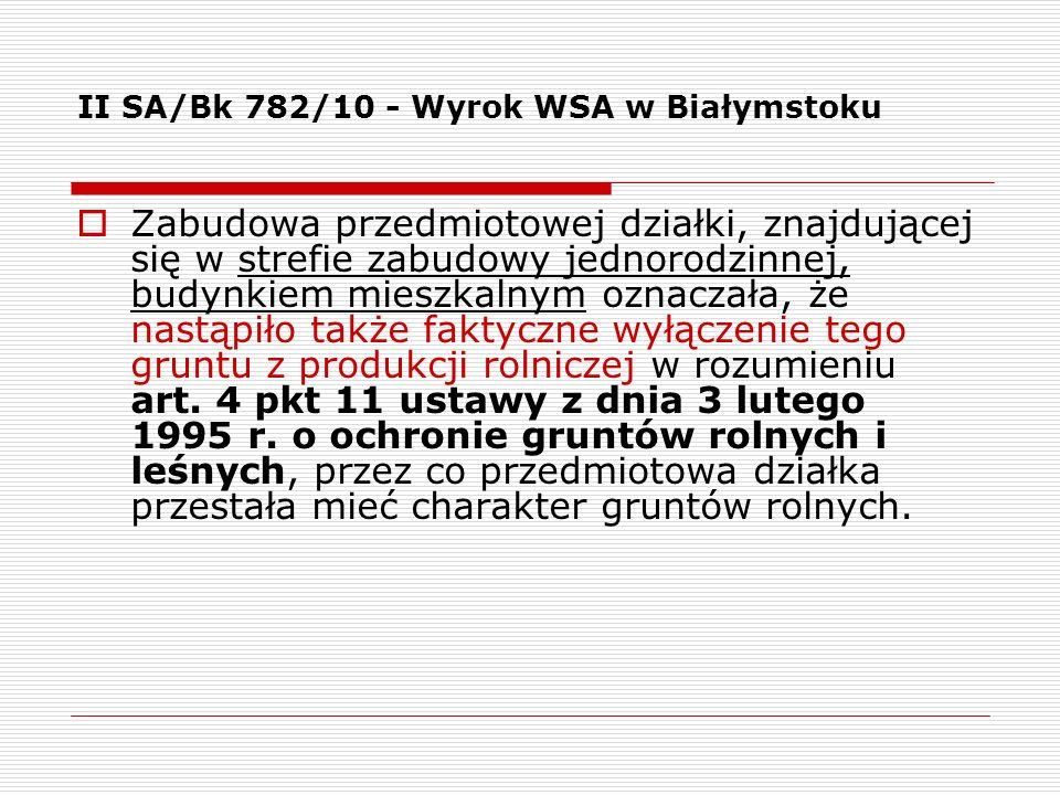 II SA/Bk 782/10 - Wyrok WSA w Białymstoku Zabudowa przedmiotowej działki, znajdującej się w strefie zabudowy jednorodzinnej, budynkiem mieszkalnym ozn