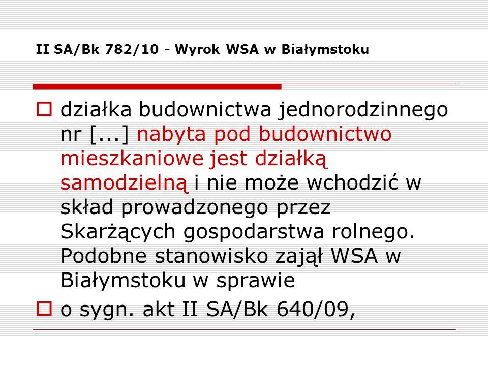 II SA/Bk 782/10 - Wyrok WSA w Białymstoku działka budownictwa jednorodzinnego nr [...] nabyta pod budownictwo mieszkaniowe jest działką samodzielną i