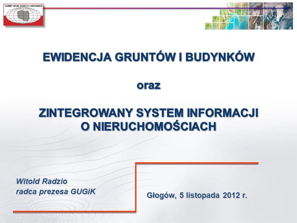Głogów, 5 listopada 2012 r. Witold Radzio radca prezesa GUGiK