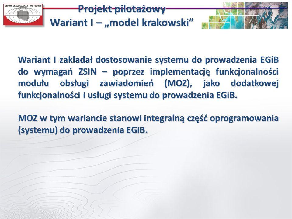 Wariant I zakładał dostosowanie systemu do prowadzenia EGiB do wymagań ZSIN – poprzez implementację funkcjonalności modułu obsługi zawiadomień (MOZ),