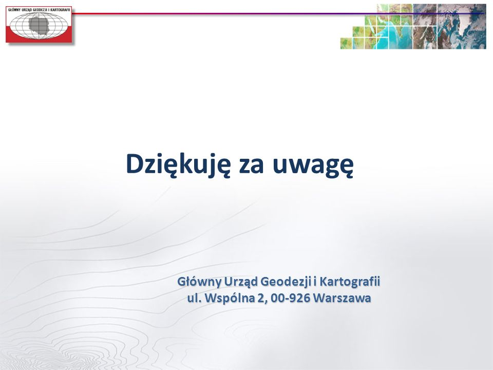 Główny Urząd Geodezji i Kartografii ul. Wspólna 2, 00-926 Warszawa