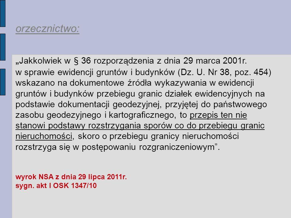 orzecznictwo: Jakkolwiek w § 36 rozporządzenia z dnia 29 marca 2001r.