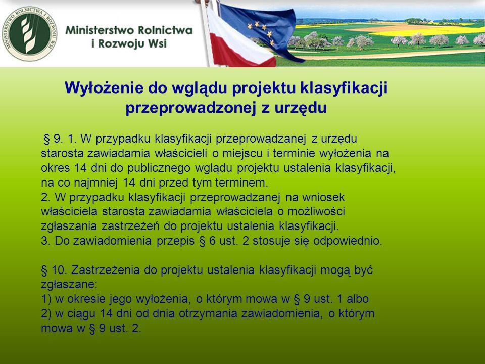 Wyłożenie do wglądu projektu klasyfikacji przeprowadzonej z urzędu § 9. 1. W przypadku klasyfikacji przeprowadzanej z urzędu starosta zawiadamia właśc